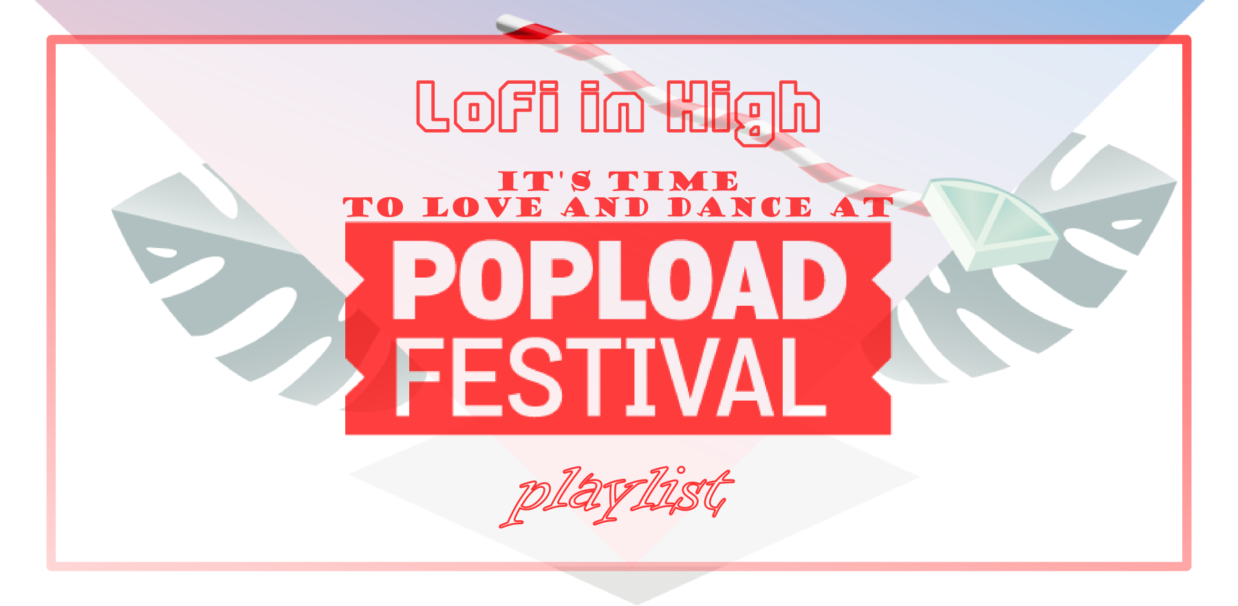 LoFi in High - Popload Festival Playlist
