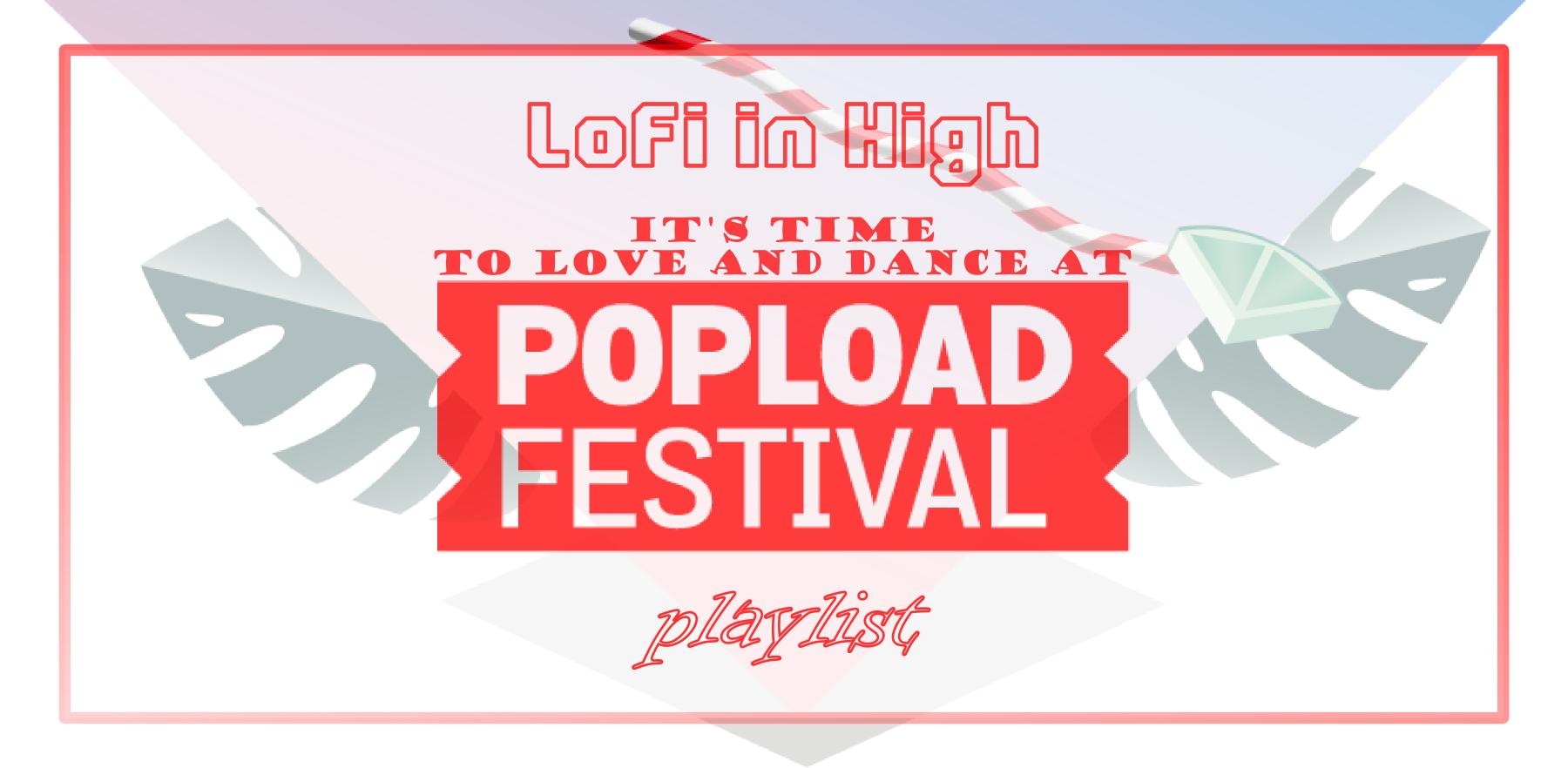 LoFi in High - Popload Festival Playlist